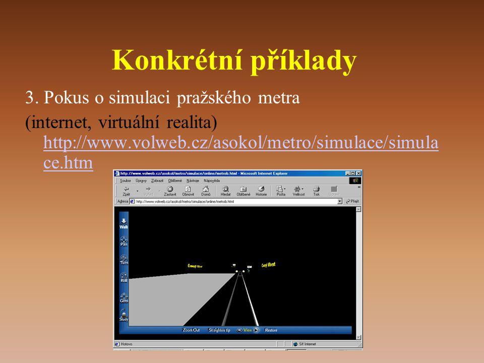 Konkrétní příklady 3. Pokus o simulaci pražského metra