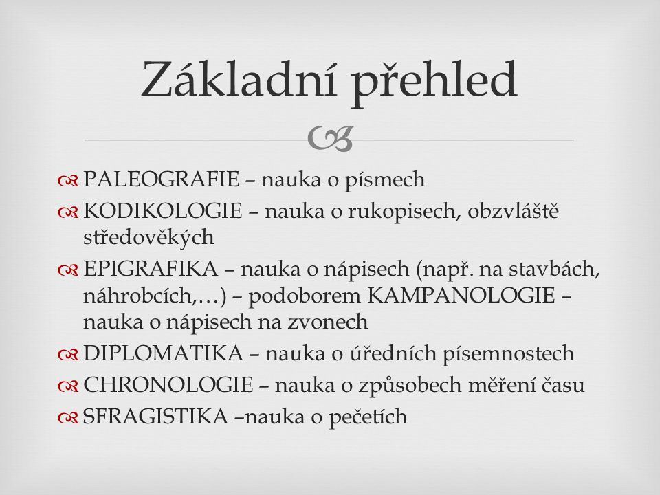 Základní přehled PALEOGRAFIE – nauka o písmech