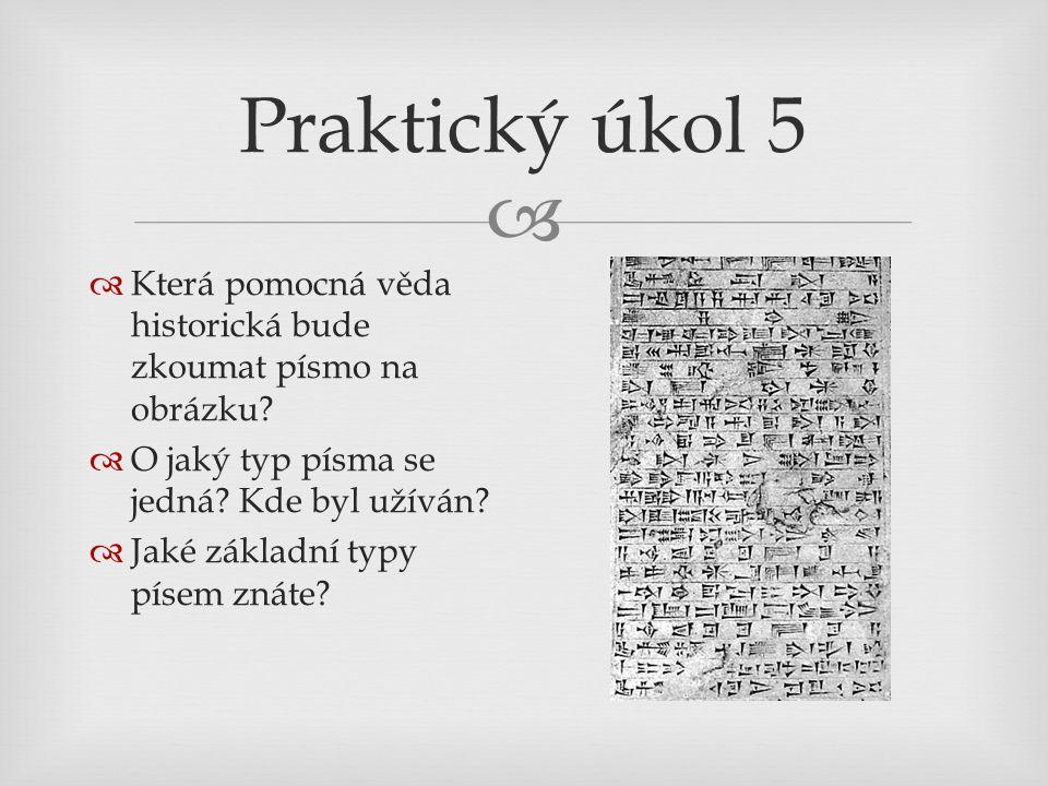 Praktický úkol 5 Která pomocná věda historická bude zkoumat písmo na obrázku O jaký typ písma se jedná Kde byl užíván