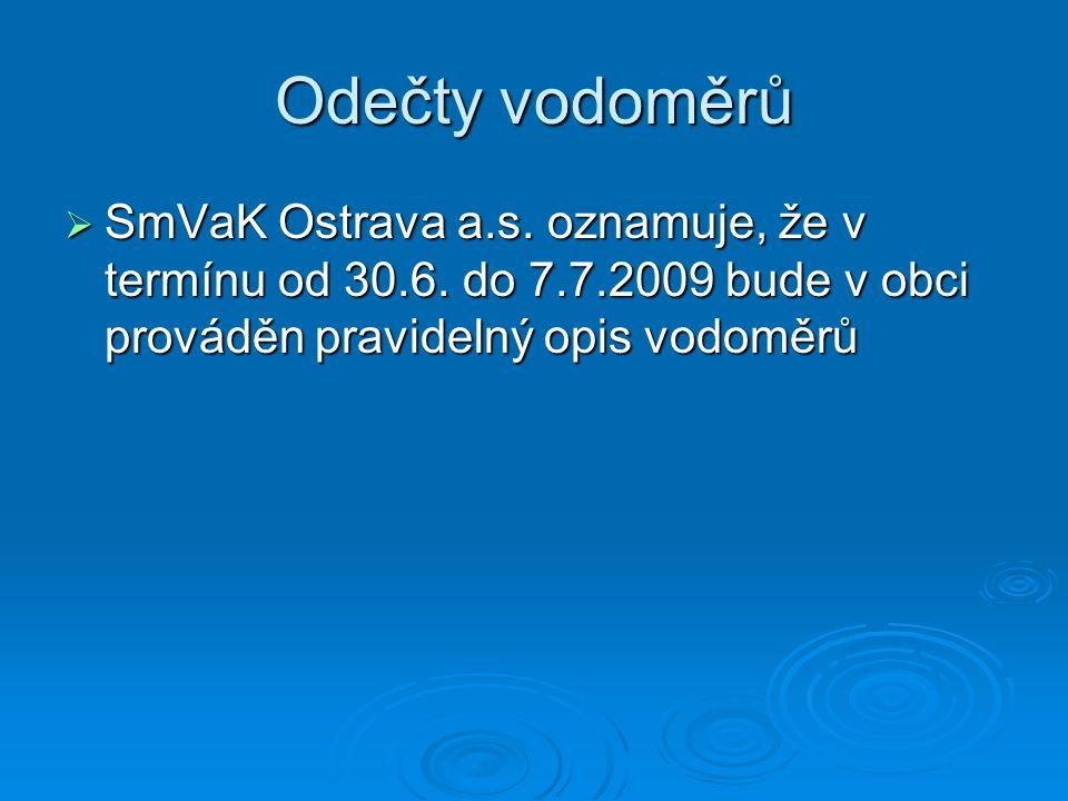 Odečty vodoměrů SmVaK Ostrava a.s. oznamuje, že v termínu od 30.6.