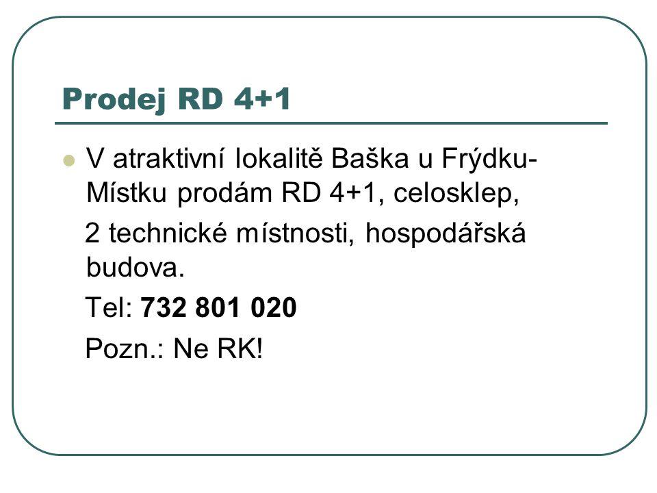 Prodej RD 4+1 V atraktivní lokalitě Baška u Frýdku-Místku prodám RD 4+1, celosklep, 2 technické místnosti, hospodářská budova.