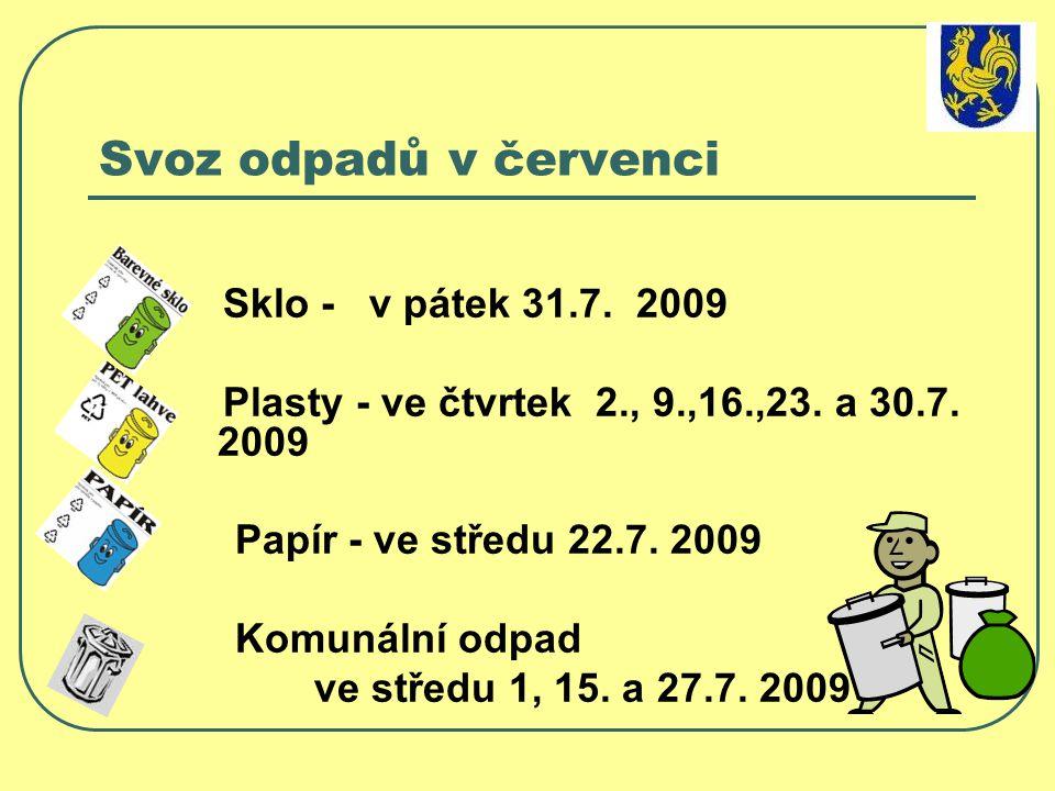 Svoz odpadů v červenci Sklo - v pátek 31.7. 2009