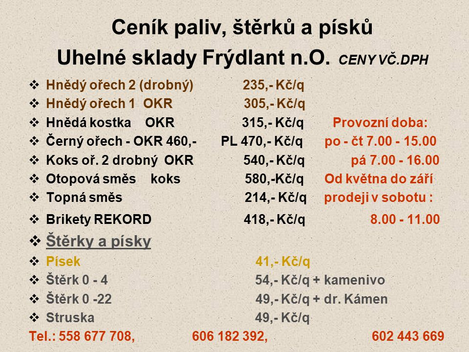 Ceník paliv, štěrků a písků Uhelné sklady Frýdlant n.O. CENY VČ.DPH