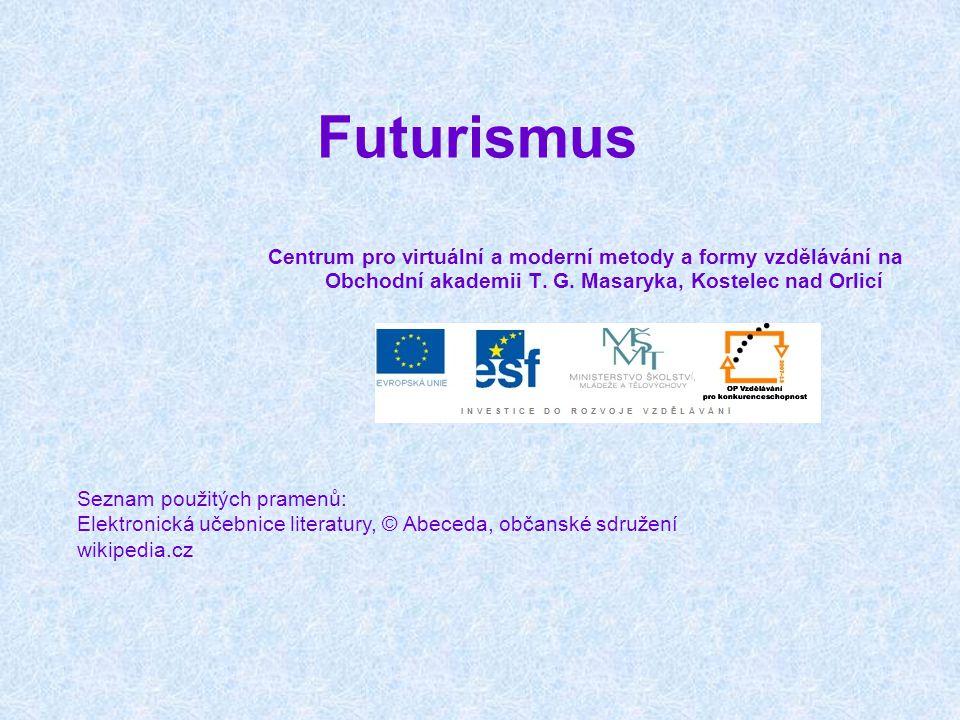 Futurismus Centrum pro virtuální a moderní metody a formy vzdělávání na Obchodní akademii T. G. Masaryka, Kostelec nad Orlicí.