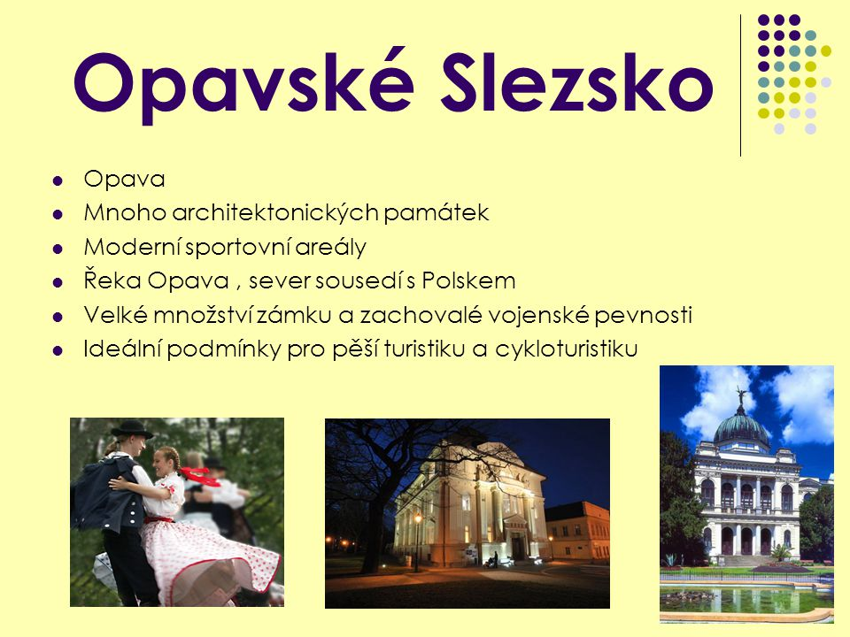 Opavské Slezsko Opava Mnoho architektonických památek