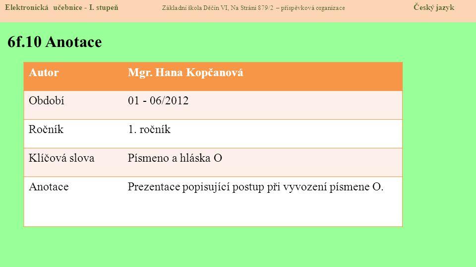 6f.10 Anotace Autor Mgr. Hana Kopčanová Období 01 - 06/2012 Ročník