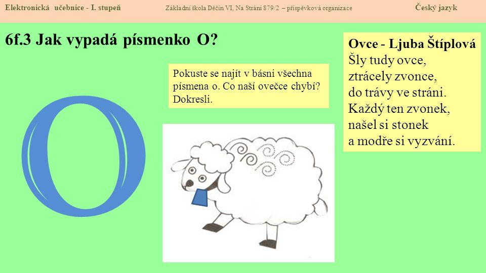 O 6f.3 Jak vypadá písmenko O Ovce - Ljuba Štíplová Šly tudy ovce,