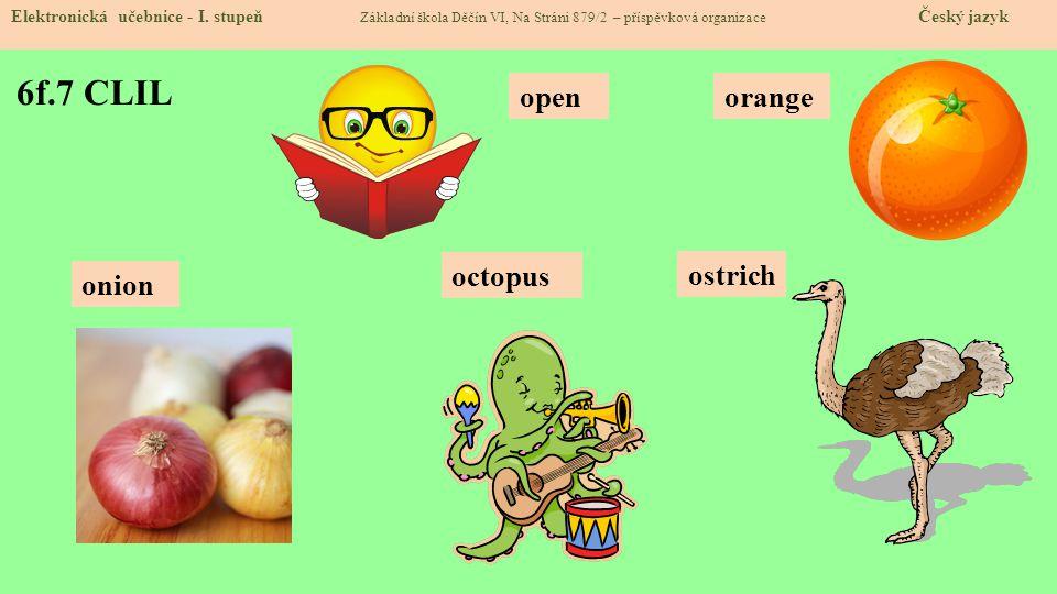 6f.7 CLIL open orange octopus ostrich onion