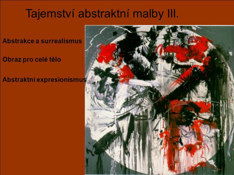 Tajemství abstraktní malby III.