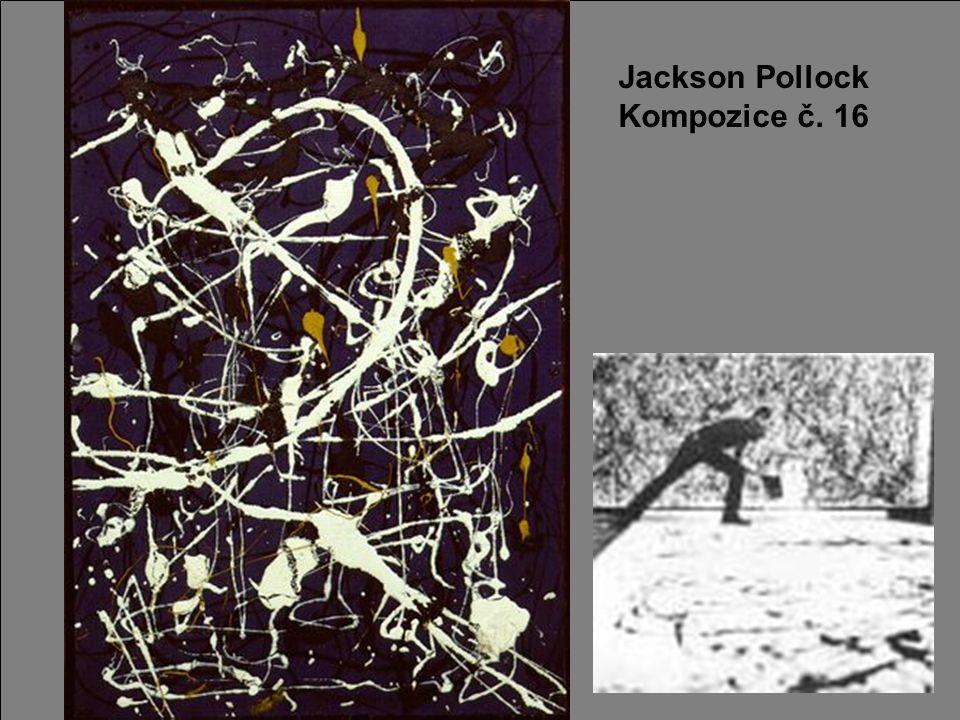 Jackson Pollock Kompozice č. 16