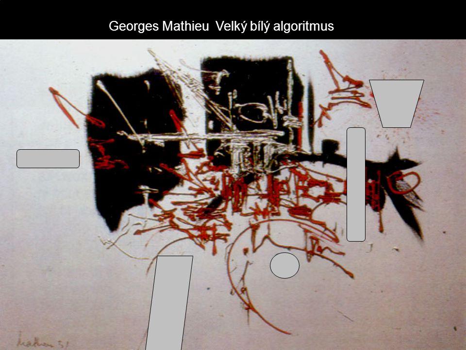 Georges Mathieu Velký bílý algoritmus