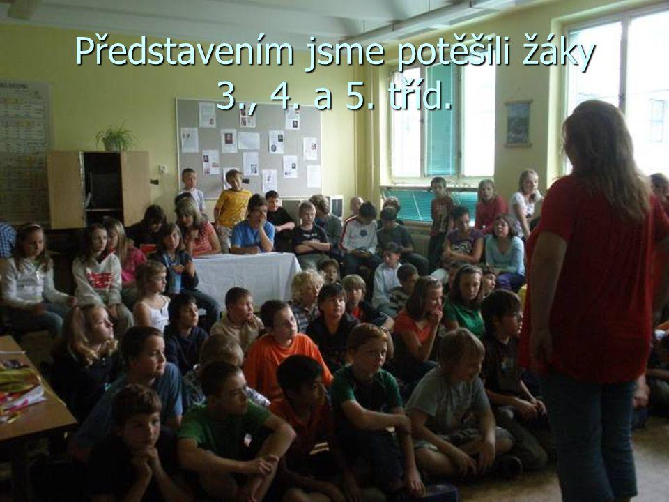 Představením jsme potěšili žáky 3., 4. a 5. tříd.