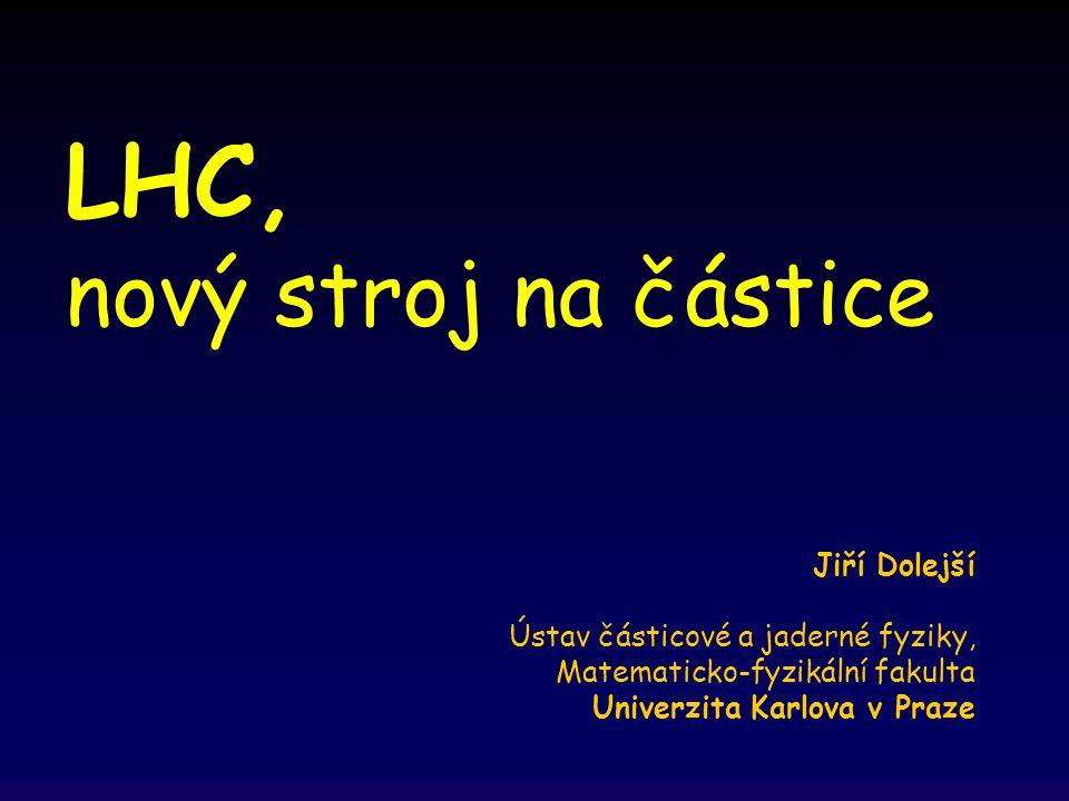 LHC, nový stroj na částice