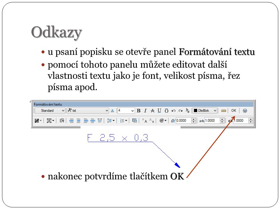 Odkazy u psaní popisku se otevře panel Formátování textu