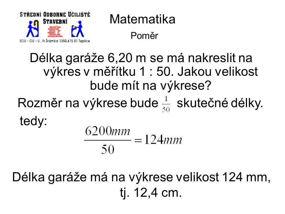 Délka garáže má na výkrese velikost 124 mm, tj. 12,4 cm.