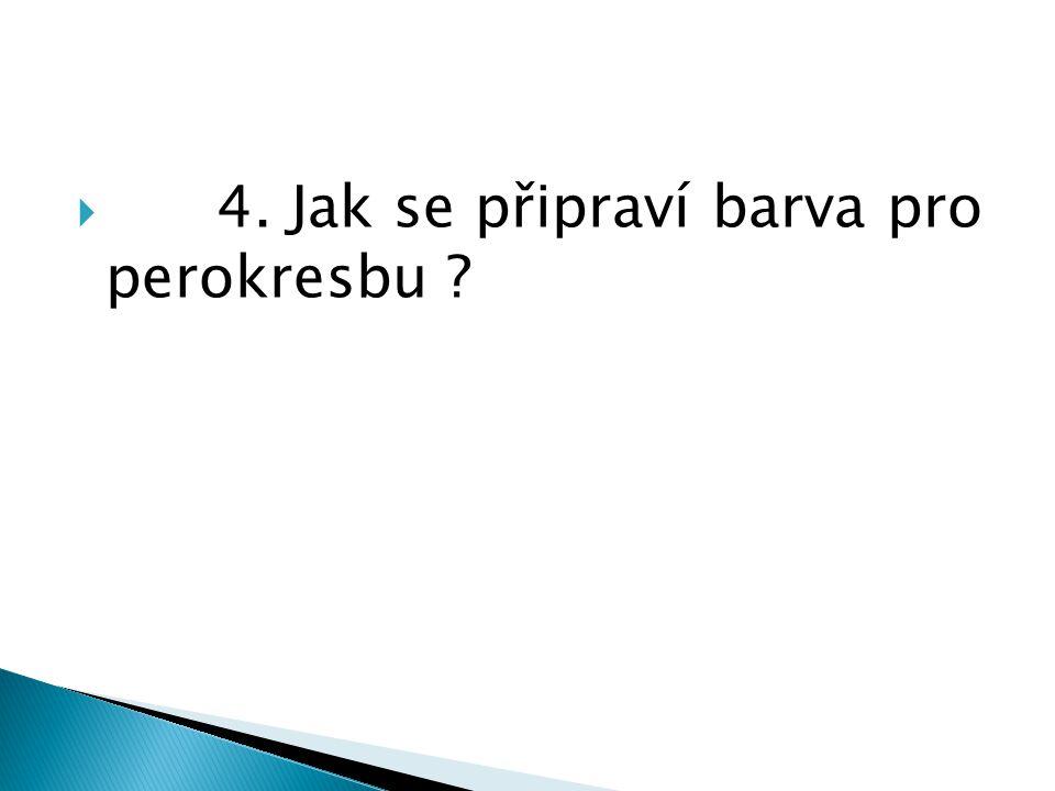 4. Jak se připraví barva pro perokresbu