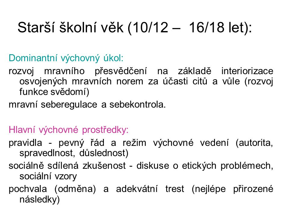 Starší školní věk (10/12 – 16/18 let):
