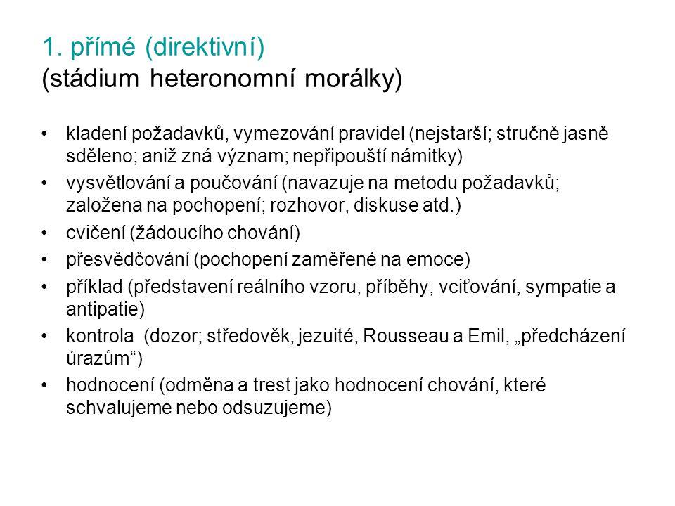 1. přímé (direktivní) (stádium heteronomní morálky)