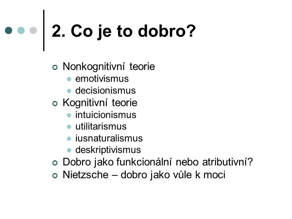 2. Co je to dobro Nonkognitivní teorie Kognitivní teorie