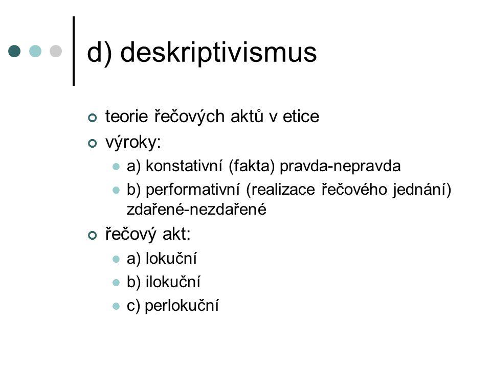 d) deskriptivismus teorie řečových aktů v etice výroky: řečový akt:
