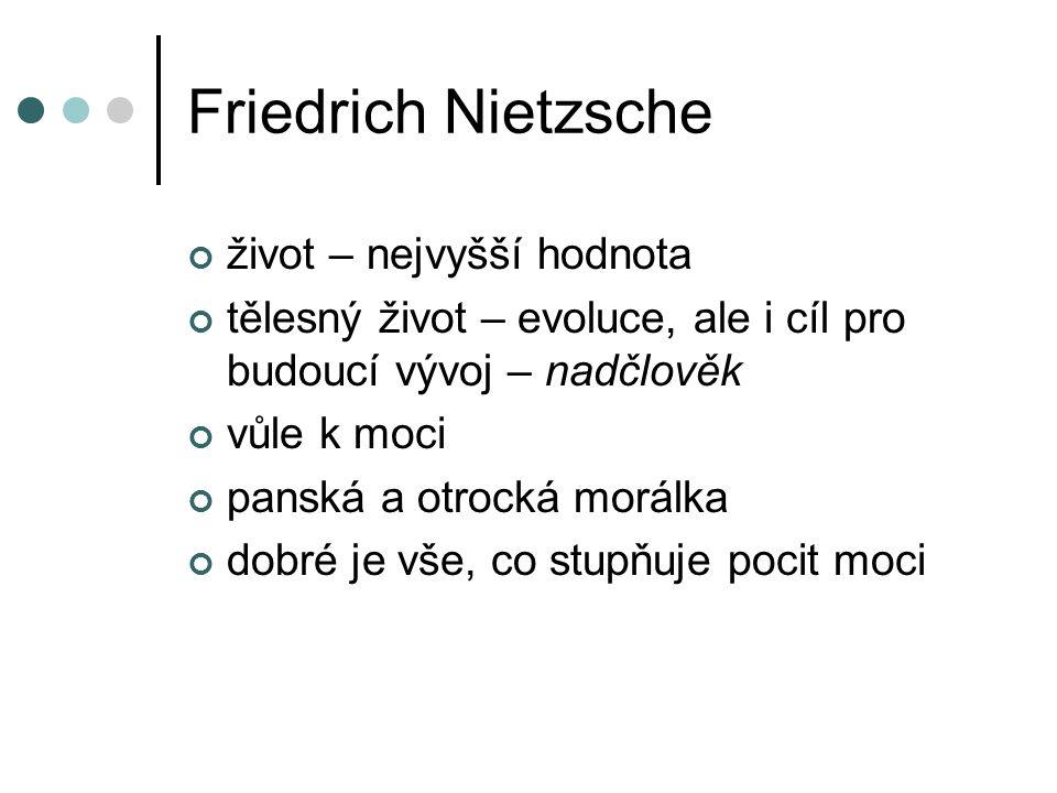 Friedrich Nietzsche život – nejvyšší hodnota