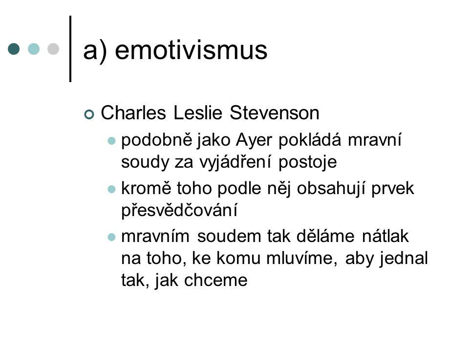 a) emotivismus Charles Leslie Stevenson