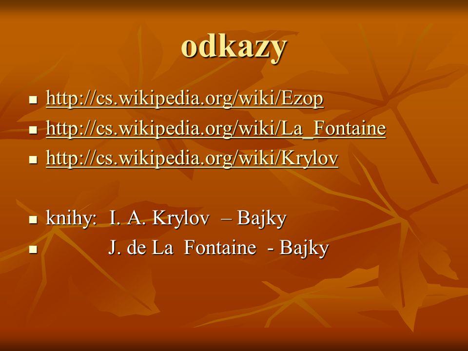 odkazy http://cs.wikipedia.org/wiki/Ezop