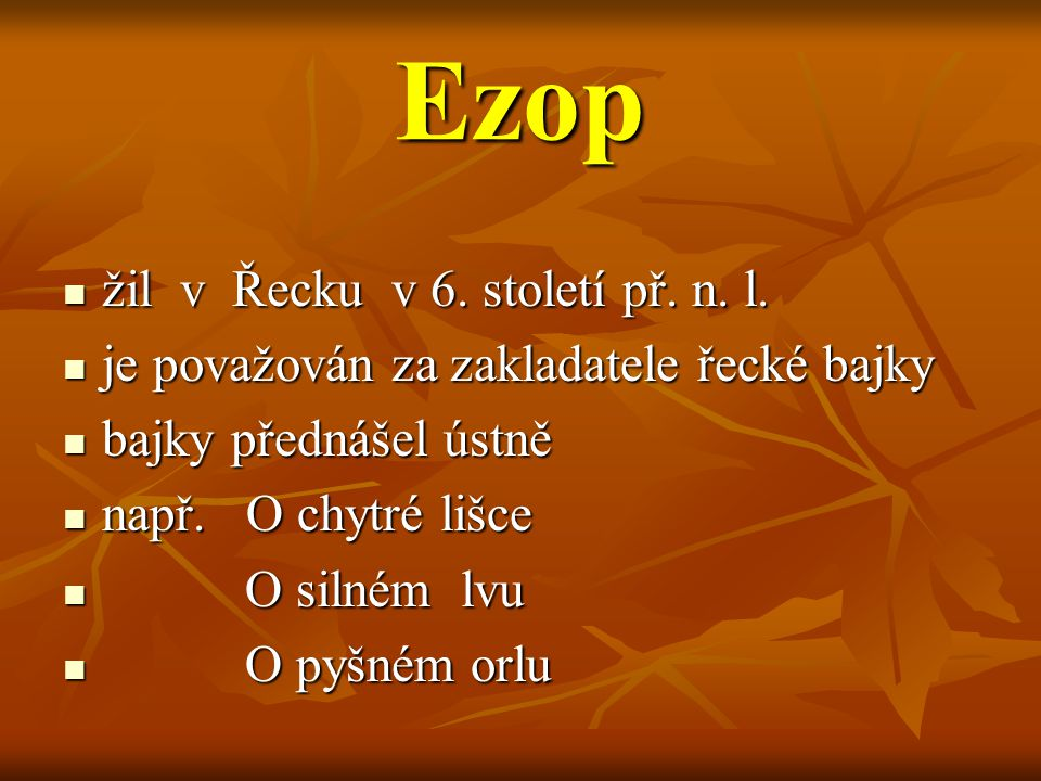 Ezop žil v Řecku v 6. století př. n. l.