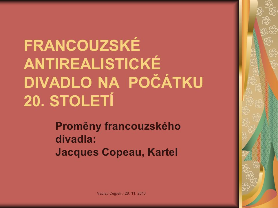 FRANCOUZSKÉ ANTIREALISTICKÉ DIVADLO NA POČÁTKU 20. STOLETÍ