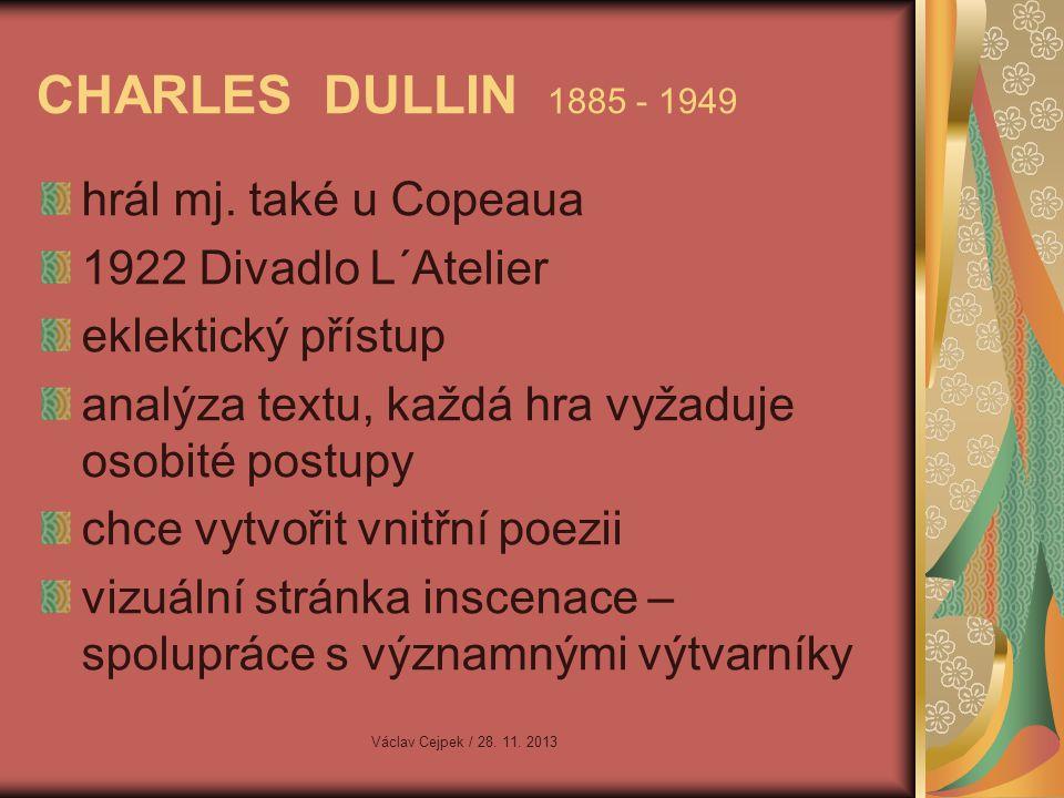 CHARLES DULLIN 1885 - 1949 hrál mj. také u Copeaua