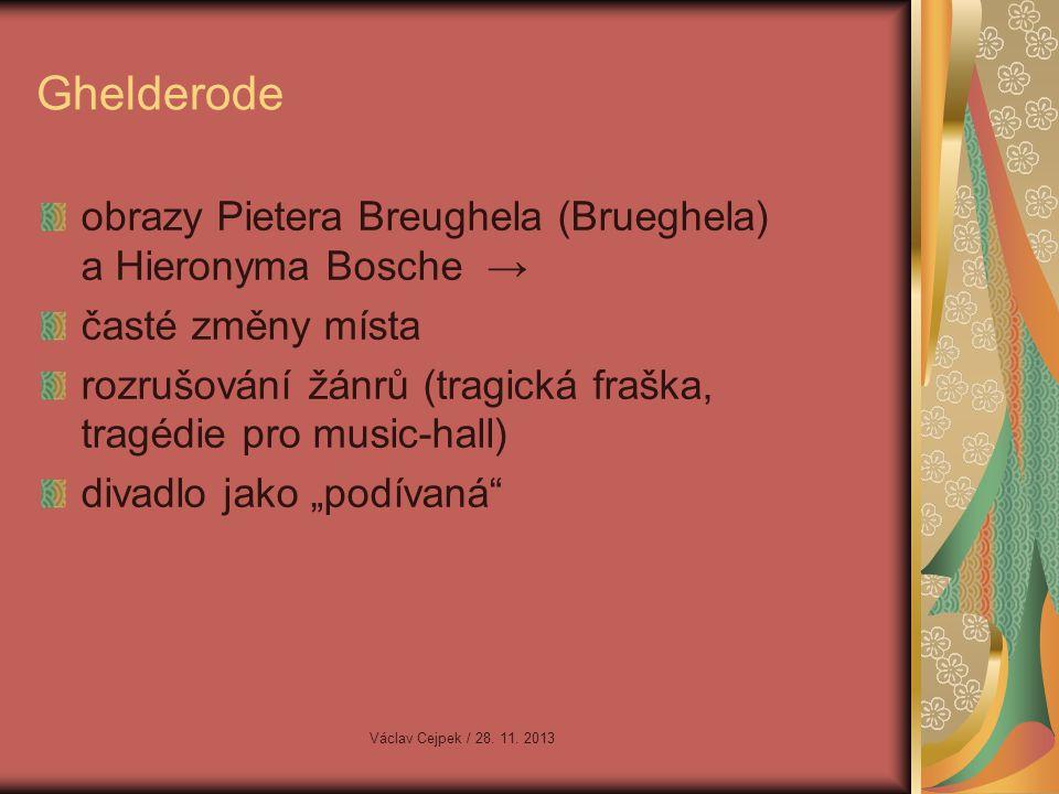 Ghelderode obrazy Pietera Breughela (Brueghela) a Hieronyma Bosche →