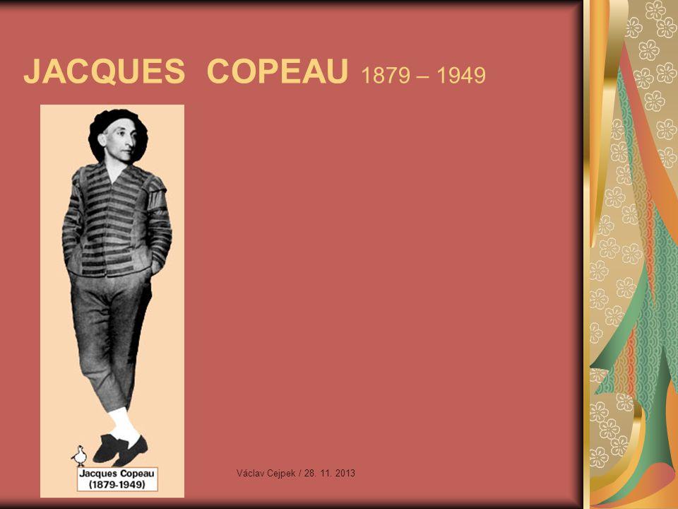 JACQUES COPEAU 1879 – 1949 Václav Cejpek / 28. 11. 2013