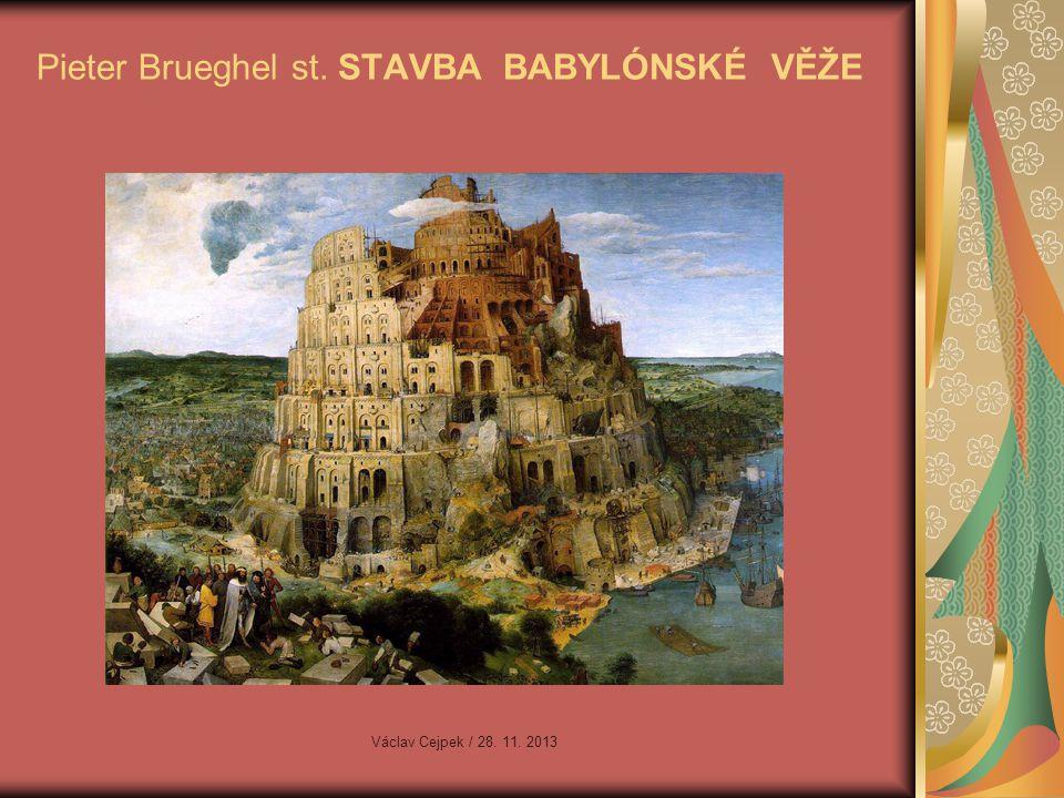 Pieter Brueghel st. STAVBA BABYLÓNSKÉ VĚŽE