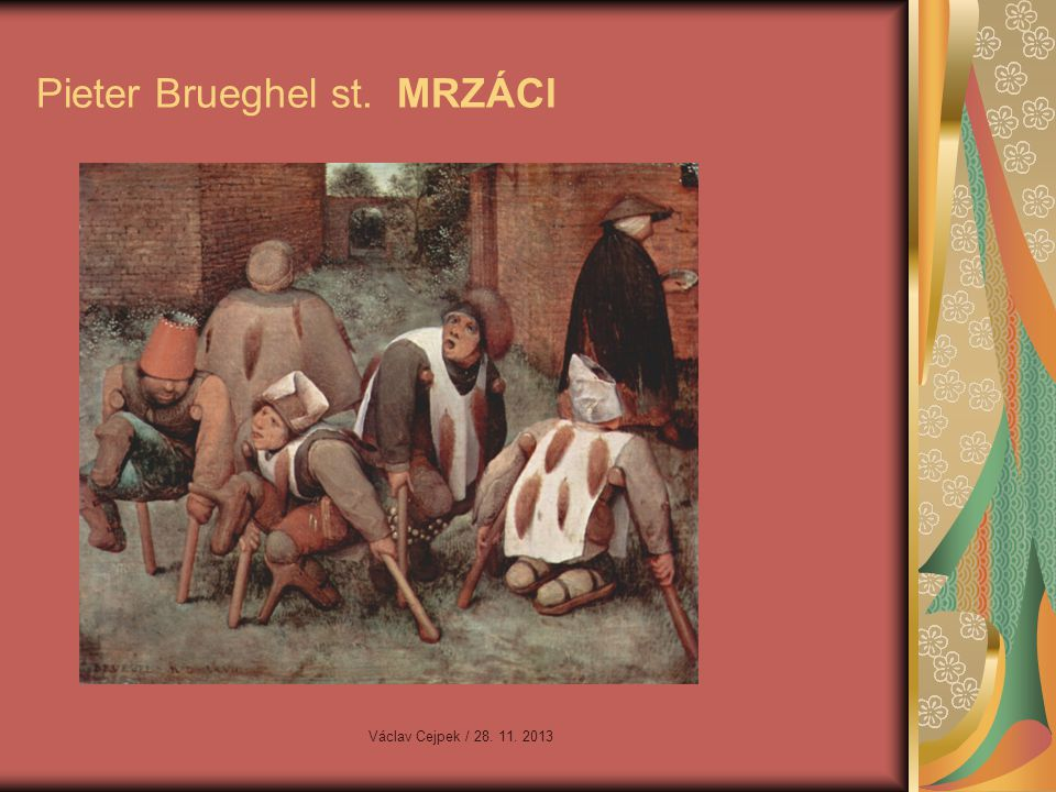 Pieter Brueghel st. MRZÁCI