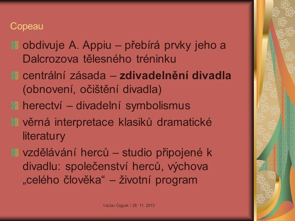 obdivuje A. Appiu – přebírá prvky jeho a Dalcrozova tělesného tréninku