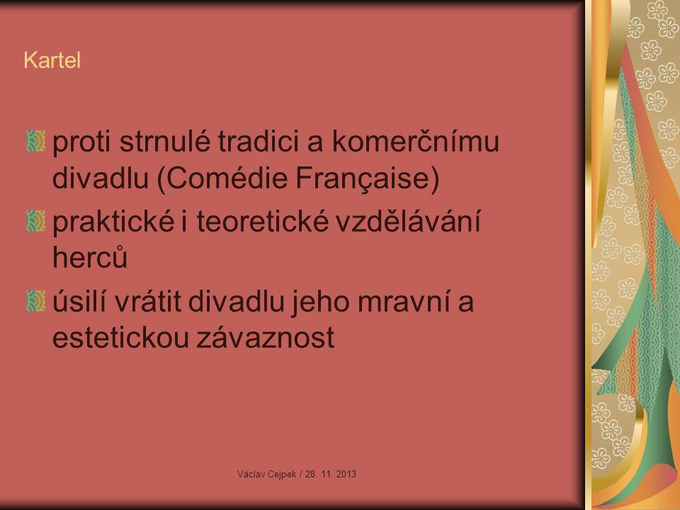 proti strnulé tradici a komerčnímu divadlu (Comédie Française)