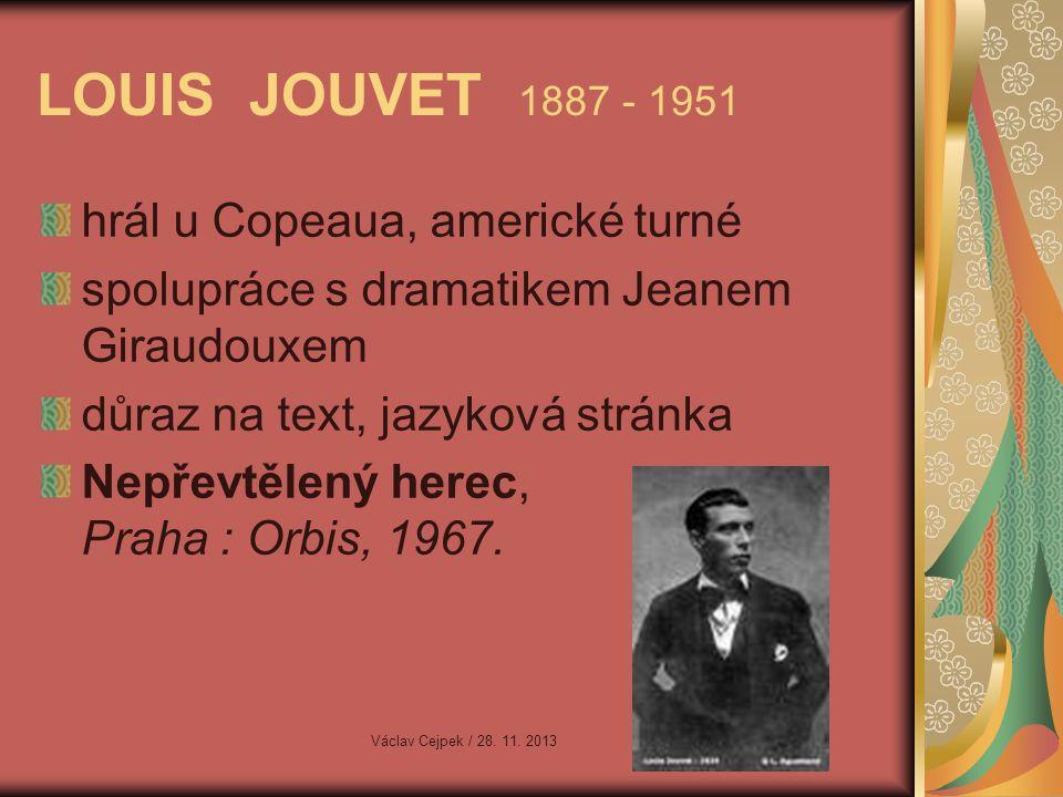 LOUIS JOUVET 1887 - 1951 hrál u Copeaua, americké turné
