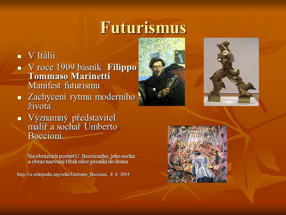Futurismus V Itálii. V roce 1909 básník Filippo Tommaso Marinetti Manifest futurismu. Zachycení rytmu moderního života.