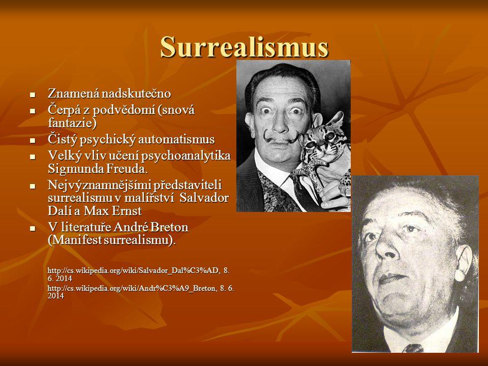Surrealismus Znamená nadskutečno Čerpá z podvědomí (snová fantazie)