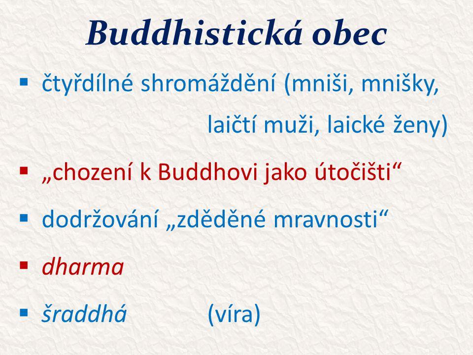 """Buddhistická obec čtyřdílné shromáždění (mniši, mnišky, laičtí muži, laické ženy) """"chození k Buddhovi jako útočišti"""
