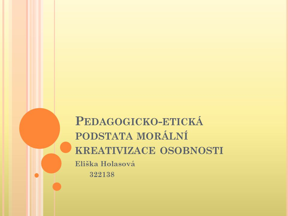 Pedagogicko-etická podstata morální kreativizace osobnosti
