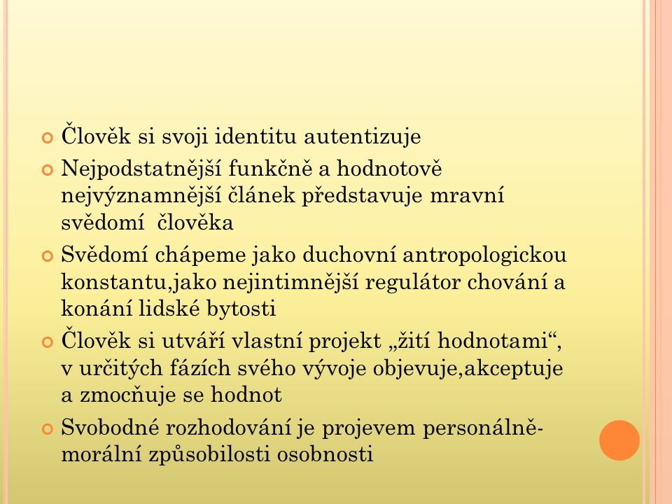 Člověk si svoji identitu autentizuje