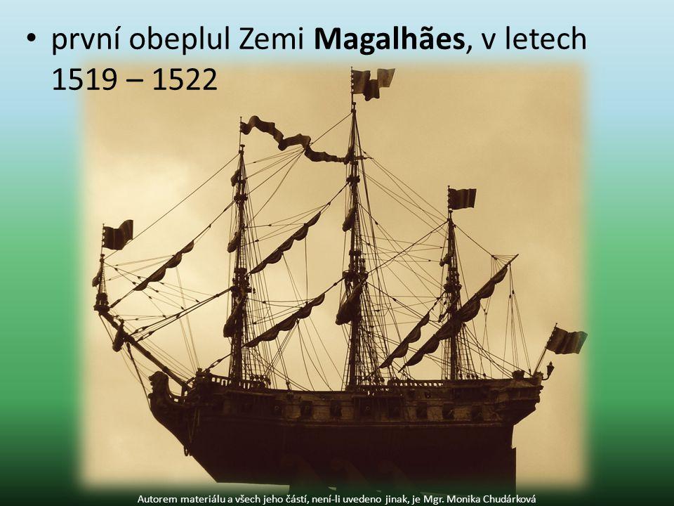 první obeplul Zemi Magalhães, v letech 1519 – 1522