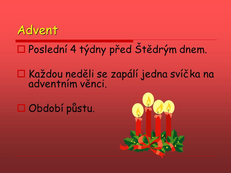 Advent Poslední 4 týdny před Štědrým dnem.