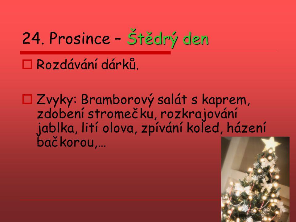 24. Prosince – Štědrý den Rozdávání dárků.