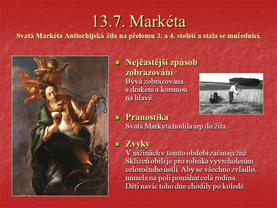 13. 7. Markéta Svatá Markéta Antiochijská žila na přelomu 3. a 4