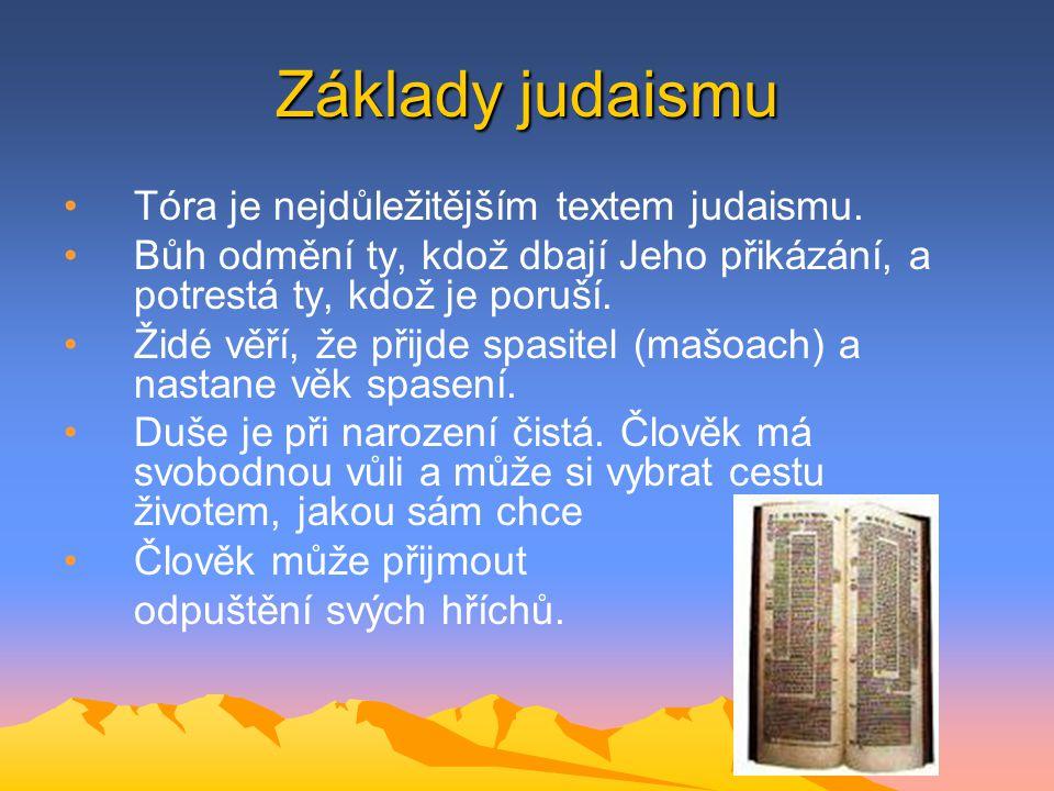 Základy judaismu Tóra je nejdůležitějším textem judaismu.