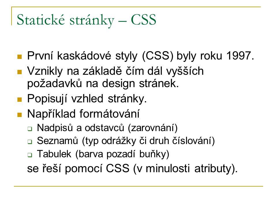 Statické stránky – CSS První kaskádové styly (CSS) byly roku 1997.