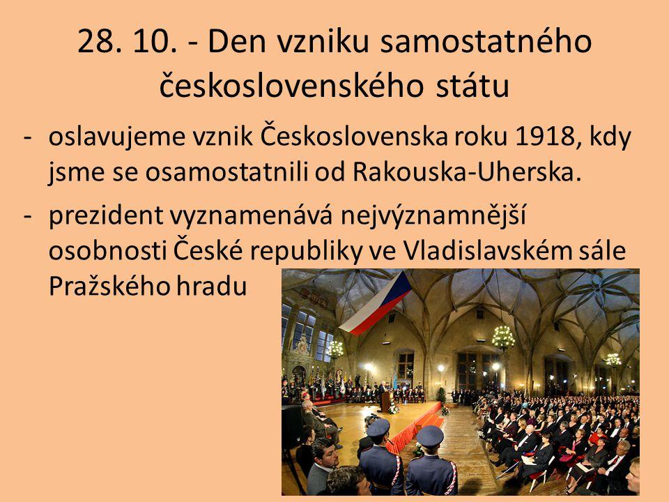 28. 10. - Den vzniku samostatného československého státu
