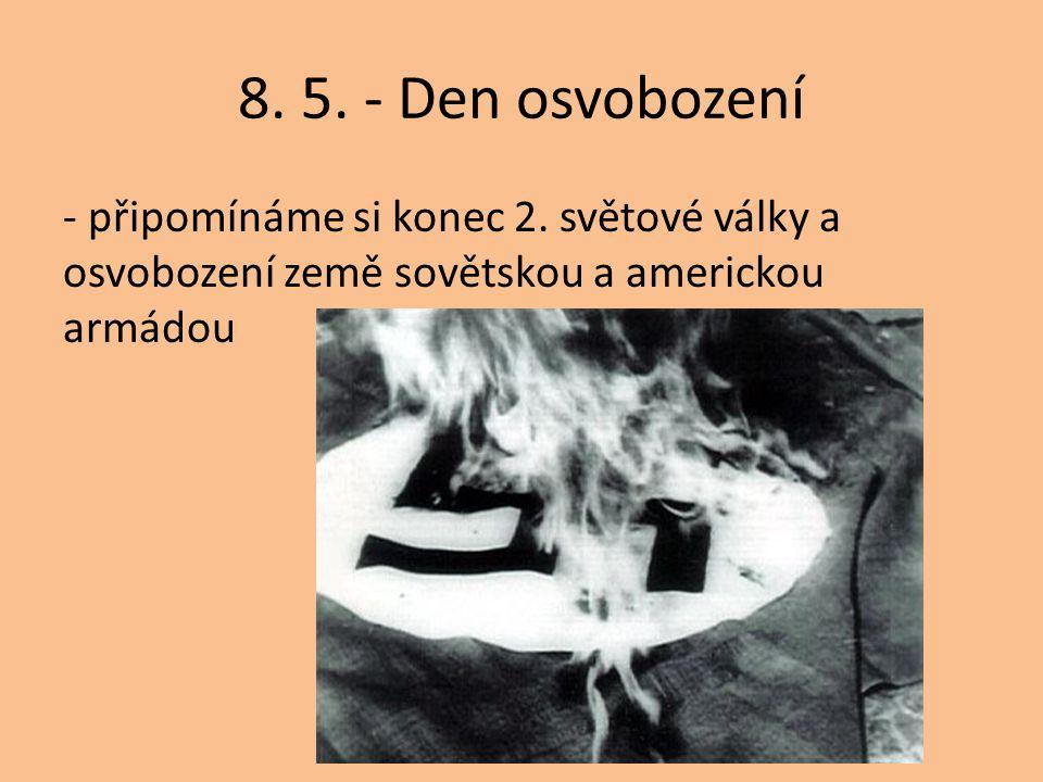8. 5. - Den osvobození - připomínáme si konec 2.